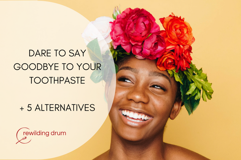 Dare to say goodbye to your toothpaste