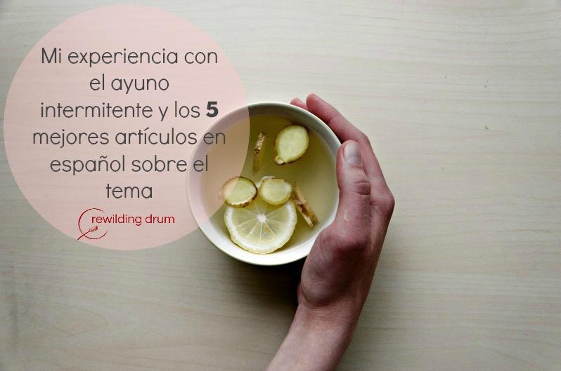 Mi experiencia con el ayuno intermitente y los mejores artículos en español sobre el tema