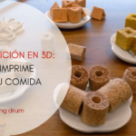 NUTRICIÓN EN 3D: IMPRIME TU COMIDA