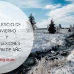 SOLSTICIO DE INVIERNO Y REFLEXIONES DE FIN DE AÑO