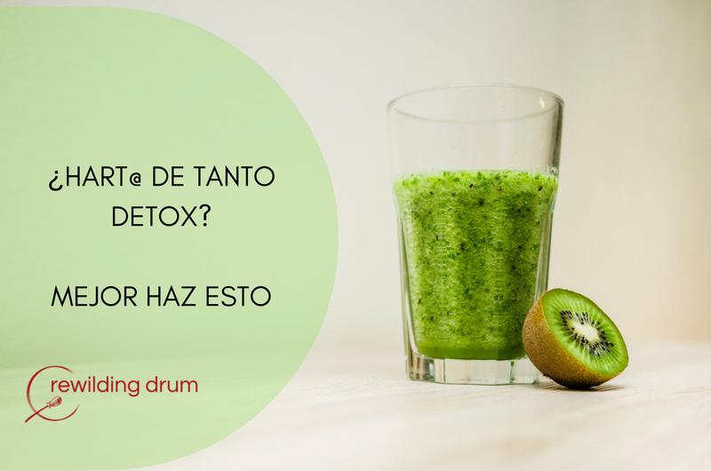 ¿HART@ DE TANTO DETOX? MEJOR HAZ ESTO